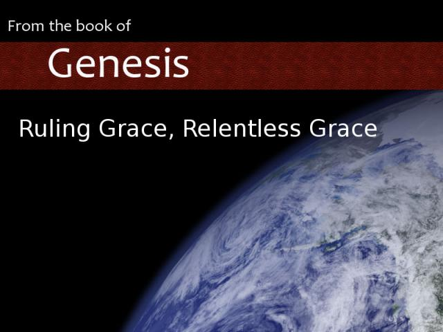 Ruling Grace, Relentless Grace graphic